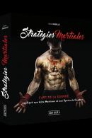 Stratégies Martiales - L'art de la guerre appliqué aux arts martiaux et aux sports de combat
