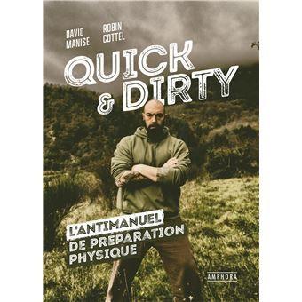 QUICK AND DIRTY - L'antimanuel de préparation physique