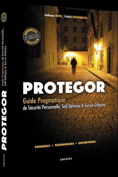 Protegor – Guide de self-défense & survie urbaine (Livre) - Nouvelle édition