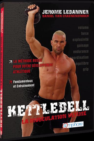 Kettlebell - La musculation ultime (Livre)