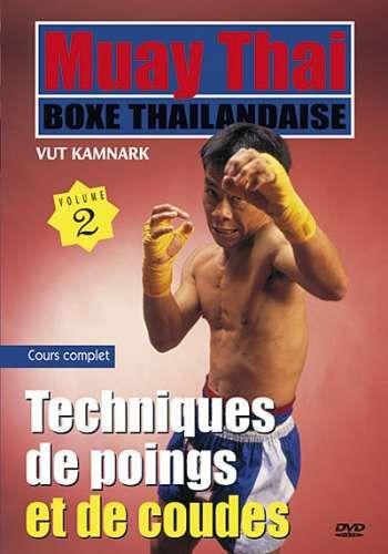 Muay Thai par Vut KAMNARK - Volume 2 : Techniques de poings et de coudes