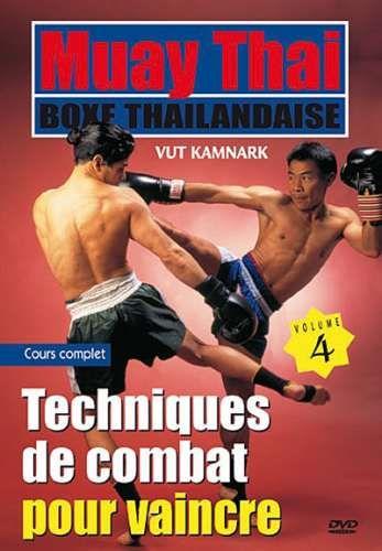 Muay Thai par Vut KAMNARK - Volume 4 : Techniques de combat pour vaincre