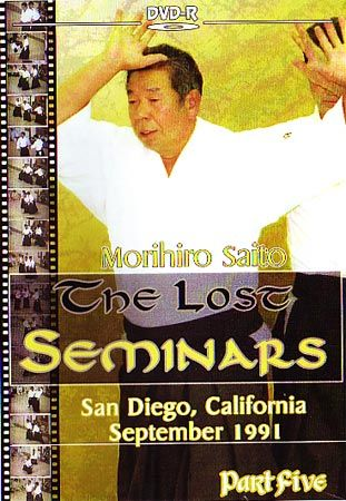 Morihiro Saito : The Lost Seminars 6 (DVD)